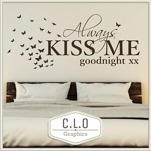 Bedroom Quote Vinyl Wall Transfer Sticker Always Kiss Me Goodnight Art Decal UK