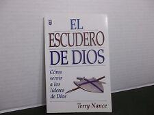 EL ESCUDERO DE DIOS  by Terry Nance Cómo servir a los lideres de Dios