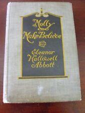 MOLLY MAKE-BELIEVE By ELEANOR HALLOWELL ABBOTT Circa 1910