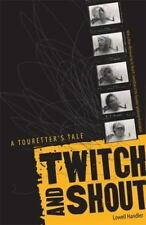 Twitch And Shout: A Touretter's Tale by Handler, Lowell