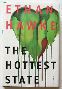 The Hottest State Ethan Hawke Little Brown Hardcover Book