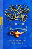 Die Kinder des Dschinn. Das Akhenaten-Abenteuer von Kerr... | Buch | Zustand gut