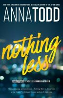 Nothing Less, Paperback by Todd, Anna, Brand New, Free shipping