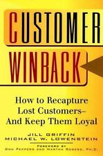 Customer Winback: How to Recapture Lost Customers--And Keep Them Loyal: By Gr...