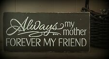 Always My Mother Forever My Friend Mother's Day Mom Gift Table Sign Decoration