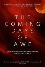 The Coming Days of Awe : An End-Times Scenario Based on the Bible's Fall...