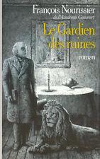 Livrel le gardien des ruines François Nourissier book