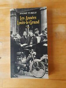 Les années Louis-le-Grand - André Tubeuf (dédicacé) - Actes Sud