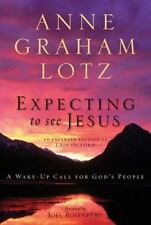 Expecting to See Jesus: A Wake-Up Call for God's People - LikeNew - Lotz, A
