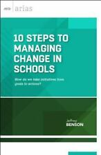 10 Steps to Managing Change in Schools : How Do We Take Initiatives from Goal...