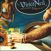 Tattoos & Tequila, Vince Neil, Good
