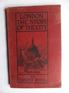 LONDON THE STORY OF THE CITY ERNEST RHYS 1909 FIRST EDITION POCKET SIZED