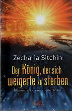 DER KÖNIG DER SICH WEIGERTE ZU STERBEN - Zecharia Sitchin BUCH - NEU