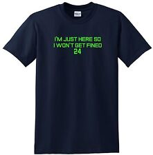 Im' Just Here So I won't Get Fined T-shirt Super Bowl Quote Tee Nice Shirt