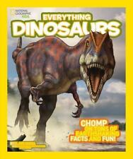 National Geographic Kids Everything Dinosaurs: Chomp on Tons of Earthshaking Fac