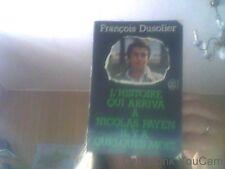 L'histoire Qui Arriva À Nicolas Payen Il Y A Quelques Mois par F. Dusolier