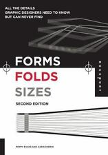 Forms, Folds and Sizes, Second Edition: All the Details Graphic Designers Need t