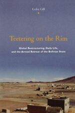Teetering on the Rim: Global Restructuring, Daily Life, and the Armed Retreat of
