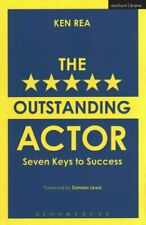 The Outstanding Actor Seven Keys to Success by Ken Rea 9781472572981 | Brand New