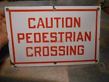 Vintage Caution Pedestrian Crossing Porcelain Sign 14 X 9 inches