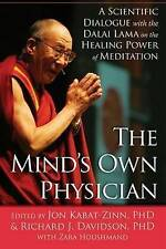 The Mind's Own Physician: A Scientific Dialogue with the Dalai Lama on the Heali
