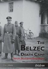 The Belzec Death Camp. History, Biographies, Remembrance.by Webb, Chris New.#