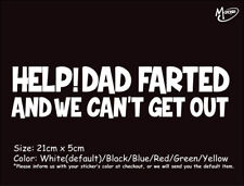 HELP!DAD FARTED AND WE CAN'T Reflective Funny Car Truck Boat Sticker Best Gift-