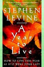 A Year to Live : How to Live This Year As If It Were Your Last by Stephen...