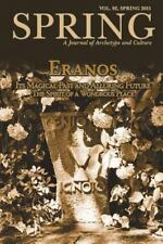 Spring, a Journal of Archetype and Culture, Vol. 92, Spring 2015, Eranos : It...