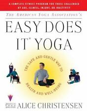 The American Yoga Association's Easy Does It Yoga : The Safe and Gentle Way to