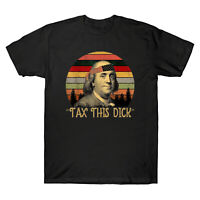 Tax This Dick Benjamin Ben Drankin Franklin Vintage Men's T Shirt Cotton Tee Top