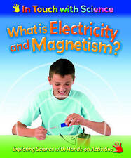 What is Electricity and Magnetism? (In Touch with Science) by Louise Spilsbury,