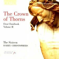 The Sixteen - The Crown of Thorns (Eton Choirbook Volume II) [CD]