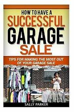 Garage Sales: How to Have a Successful Garage Sale : Tips for Making the Most...