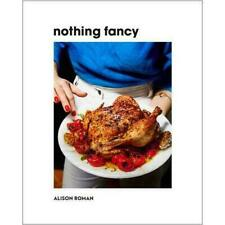 NOTHING FANCY: Unfussy Food for Having People Over (Hardcover) (0451497015)