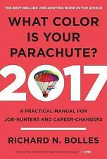 What Color Is Your Parachute? 2017 : A Practical Manual for Job-Hunters and...
