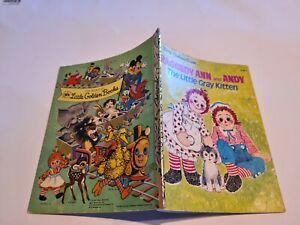 Little Golden book RAGGEDY ANN and ANDY doll The little Gray Kitten E170-1 S/C