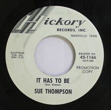 Country Promo 45 Sue Thompson - It Has To Be / Two Of A Kind On Hickory