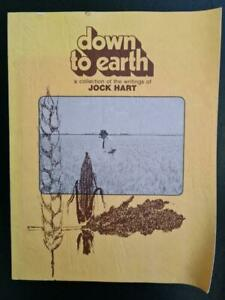 Down to Earth * A Collection of the writings of JOCK HART * vintage farming book
