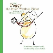 Very Good, How Peggy the Much Wenlock Piglet Took Part in the Olympian Games, Ad