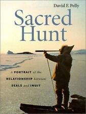 Sacred Hunt: A Portrait of the Relationship Between Seals and Inuit-ExLibrary