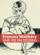 François Walthéry – Une vie en dessins – Natacha - Champaka Brussels