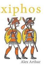 Xiphos by Arthur, Alex -Paperback