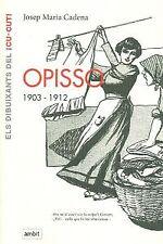 Opisso 1903-1912. NUEVO. Nacional URGENTE/Internac. económico. HUMOR Y CURIOSIDA