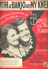 "BANJO ON MY KNEE Sheet Music ""Banjo On My Knee"" Barbara Stanwyck BRITISH"
