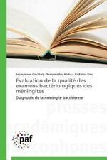 Evaluation de la Qualite des Examens Bacteriologiques des Meningites by...