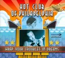Hot Club Of Philadelphia : Wrap Your Troubles In Dreams CD