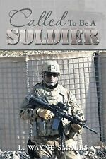 Called to Be a Soldier by L. Wayne Smalls (2014, Hardcover)