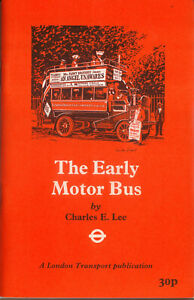 Early Motor Bus by Charles Lee London Transport Pub. 1974 Steam Battery Petrol +