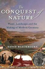Conquest of Nature: Water,Landscape&the Making of Modern Germany by Blackbourn
